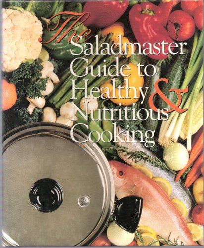 The Saladmaster guide to healthy & nutritious cooking (Saladmaster Cooker compare prices)
