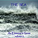 The Sea - An Element in Verse: Volume 2 (       UNABRIDGED) by Alfred Lord Tennyson, Algernon Charles Swinburne, John Keats, Percy Bysshe Shelley Narrated by Gideon Wagner, Ghizela Rowe