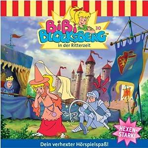 Bibi in der Ritterzeit (Bibi Blocksberg 30) Hörspiel