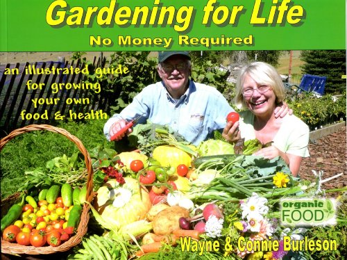 Gardening for Life - No Money Required: Wayne H. Burleson: 9780989286305: Amazon.com: Books
