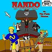 Nando the Healthy Hero vs. the Pizza Pirates: Vs. Series, Book 2 | Michael Joseph Fernandez