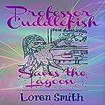 Professor Cuddlefish Saves the Lagoon | Loren Smith