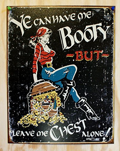 Ye Can Have Me Booty But Leave Me Chest Alone Sexy Pirate Distressed Retro Vintage Tin Sign