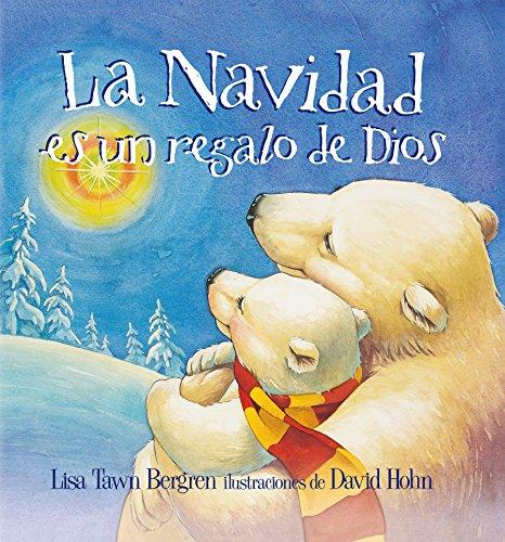 La Navidad es un regalo de Dios / God Gave Us Christmas  [Bergren, Lisa Tawn] (Tapa Dura)