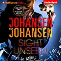 Sight Unseen (       UNABRIDGED) by Iris Johansen, Roy Johansen Narrated by Elisabeth Rodgers