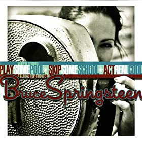 Play Some Pool - Skip Some School - Act Real Cool: A Global Pop Tribute To Bruce Springsteen