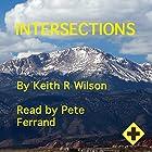 Intersections Hörbuch von Keith R Wilson Gesprochen von: Pete Ferrand