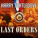 Last Orders: War That Came Early, Book 6 Audiobook by Harry Turtledove Narrated by Todd McLaren