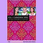 P.S. I Loathe You: The Clique #10 | Lisi Harrison