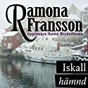 Iskall hämnd [Ice Cold Revenge] Audiobook by Ramona Fransson Narrated by Reine Brynolfsson