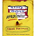 King Dork Approximately (       UNABRIDGED) by Frank Portman Narrated by Lincoln Hoppe