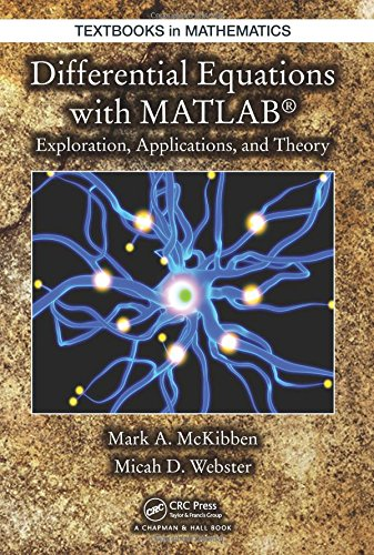Differential Equations With Matlab: Exploration, Applications, And Theory (Textbooks In Mathematics)