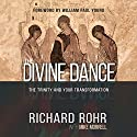 The Divine Dance: The Trinity and Your Transformation Audiobook by Richard Rohr Narrated by Arthur Morey
