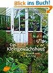 Das Kleingew�chshaus: Technik und Nut...