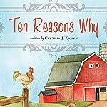 Ten Reasons Why | Cynthia J. Quinn