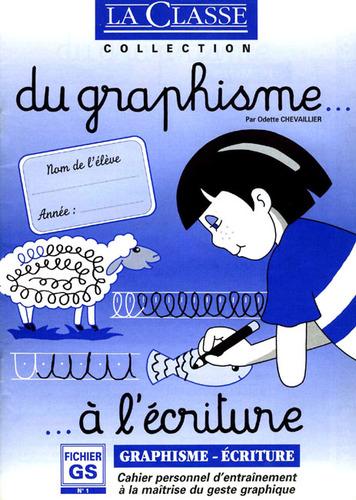 La Classe Maternelle grande section - du graphisme à l'écriture.