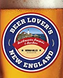 img - for Beer Lover's New England: Best Breweries, Brewpubs & Beer Bars (Beer Lovers Series) book / textbook / text book