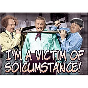 The Three Stooges Magnet- Victim Of Soicumstance