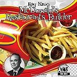 Ray Kroc: McDonald's Restaurants Builder (Food Dudes)