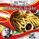 Joanne Mattern Ray Kroc: McDonald's Restaurants Builder (Food Dudes)