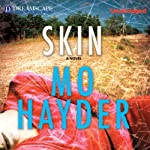 Skin (       UNABRIDGED) by Mo Hayder Narrated by Andrew Wincott