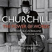 Churchill: The Power of Words | [Winston Churchill, Martin Gilbert (editor)]