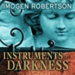 Instruments of Darkness: A Novel (       UNABRIDGED) by Imogen Robertson Narrated by Wanda McCaddon
