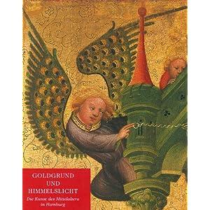 Goldgrund und Himmelslicht. Die Kunst des Mittelalters in Hamburg