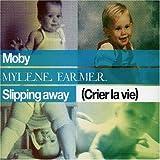 Slipping Away (Crier La Vie) [Remixes 1]