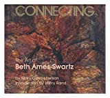 Connecting: The Art of Beth Ames Swartz (0873583434) by Mary Carroll Nelson