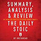 Summary, Analysis & Review of Ryan Holiday's and Stephen Hanselman's the Daily Stoic by Instaread Hörbuch von  Instaread Gesprochen von: Dwight Equitz