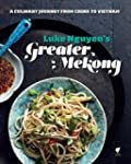 Luke Nguyen's Greater Mekong: A Culin...