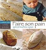 Machine A Pain Faire son pain :