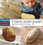 Faire son pain : Sp�cial Machine � pain