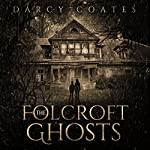 The Folcroft Ghosts | Darcy Coates