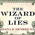 The Wizard of Lies: Bernie Madoff and the Death of Trust Audiobook by Diana B. Henriques Narrated by Pam Ward