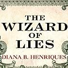 The Wizard of Lies: Bernie Madoff and the Death of Trust Hörbuch von Diana B. Henriques Gesprochen von: Pam Ward