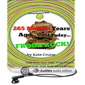 265 Million Years Ago...Until Today...Frogs Rock!: Discovery Book Series - Frogs, Volume 4 (Unabridged)