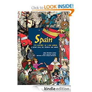 Spain. Its history in 1000 words. A great story for children and adults.