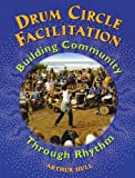 Drum Circle Facilitation Book  Building Community Through Rhythm (Softcover)
