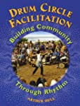 Drum Circle Facilitation: Building Co...