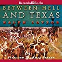 Between Hell and Texas (       UNABRIDGED) by Dusty Richards Narrated by Brian Hutchison