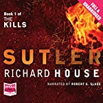Sutler: The Kills, Book 1 | Richard House