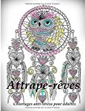 Attrape-reves - coloriages pour adultes: Coloriage anti-stress...