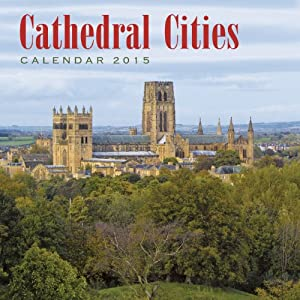 Cathedral Cities wall calendar 2015 (Art calendar) (Flame Tree Publishing)