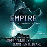 Empire: The Chronicles of the Invaders, Book 2 | John Connolly,Jennifer Ridyard