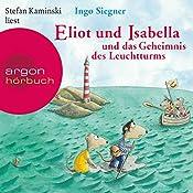 Eliot und Isabella und das Geheimnis des Leuchtturms (Eliot und Isabella 3) | Ingo Siegner