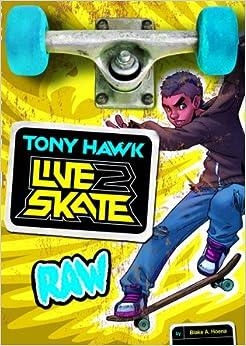 Raw (Tony Hawk: Live2Skate): Blake A. Hoena, Fern Cano: 9781434261885