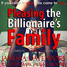 Pleasing the Billionaire's Family: The Complete, Scandalous Erotic Novella Box Set Bundle (       UNABRIDGED) by Janessa Davenport Narrated by Marc Allan Moore