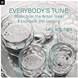 Everybody's Tune: Music from the British Isles & Flanders, 17th Century